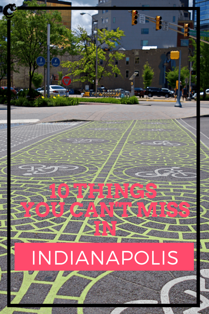 Ten Things You Can't Miss in Indianapolis Pin