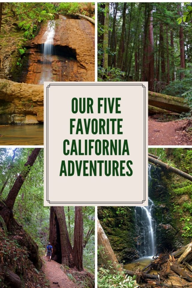 Our Five Favorite California Adventures