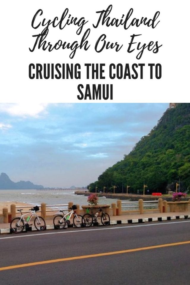 Cycling Thailand Through Our Eyes - Cruising the Coast to Samui
