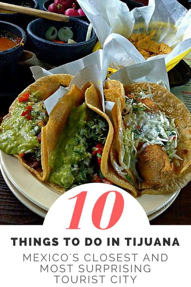 10 Things to do in Tijuana_ Mexico's Closest and Most Surprising Tourist City