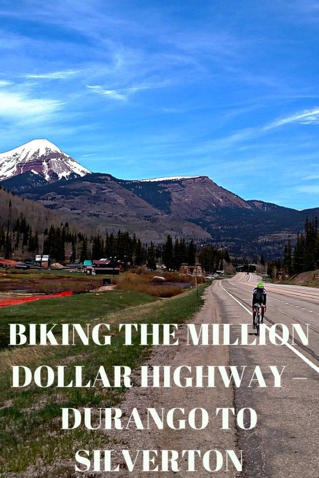 Durango is a biking town and riding up the Million Dollar Highway to Silverton is a classic ride....